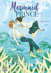 Mermaid prince / Kaori Ozaki | Ozaki, Kaori (1976-....). Auteur