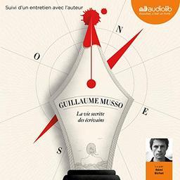 La vie secrète des écrivains / Guillaume Musso, auteur du texte  