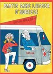 Partis sans laisser d'adresse / Susin Nielsen | Nielsen, Susin (1964-....). Auteur