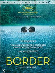 Border / Ali Abbasi, réal. | Abbasi, Ali (1981-....). Metteur en scène ou réalisateur. Scénariste