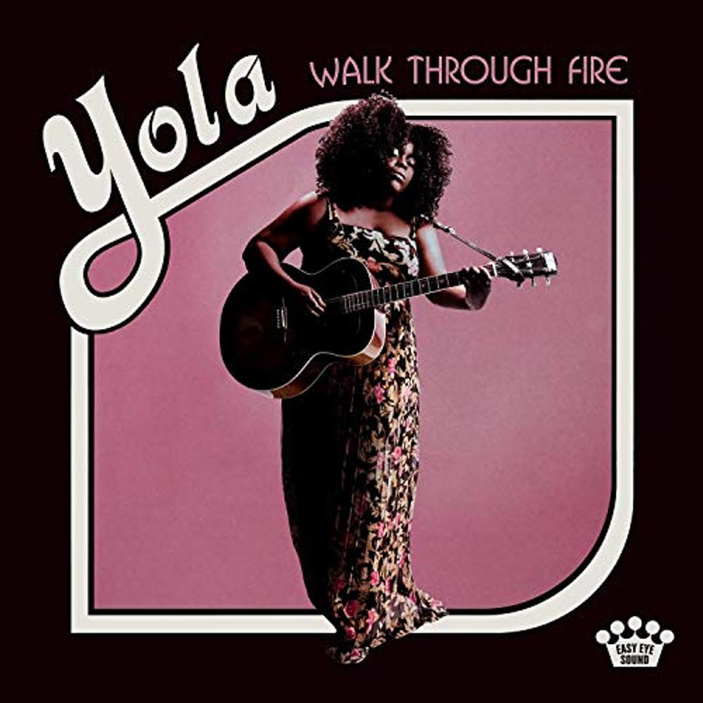 Walk through fire / Yola |