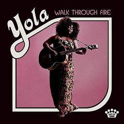 Walk through fire / Yola | Yola. Chanteur