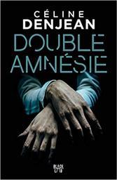 Double amnésie / Céline Denjean   Denjean, Céline (1974-....). Auteur