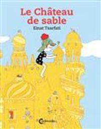 Le château de sable / Einat Tsarfati | Tsarfati, Einat. Auteur