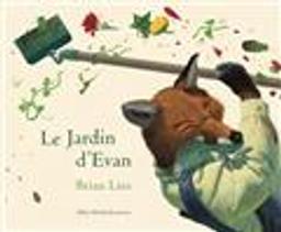 Le jardin d'Evan / Brian Lies | Lies, Brian. Auteur