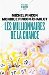 Les millionnaires de la chance : rêve et réalité / Michel Pinçon, Monique Pinçon-Charlot | Pinçon, Michel. Auteur