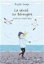 La vérité sur Bérangère   Smadja, Brigitte (1955-....). Auteur