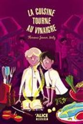 La cuisine tourne au vinaigre / Florence Jenner Metz | Jenner-Metz, Florence. Auteur