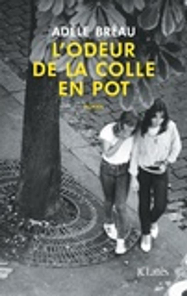 L'odeur de la colle en pot : roman / Adèle Bréau |