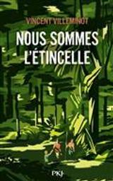Nous sommes l'étincelle / Vincent Villeminot   Villeminot, Vincent. Auteur