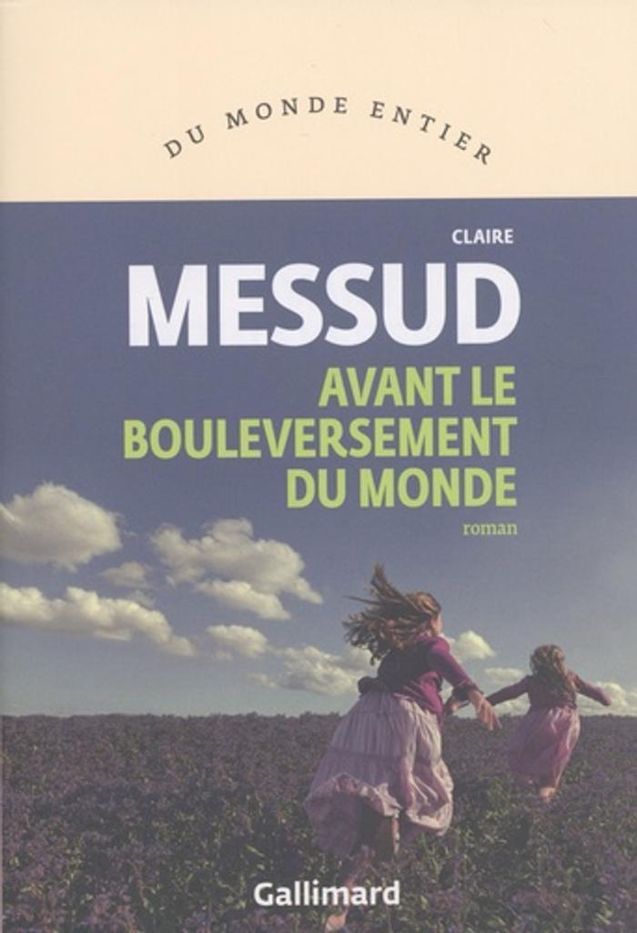 Avant le bouleversement du monde : roman / Claire Messud |