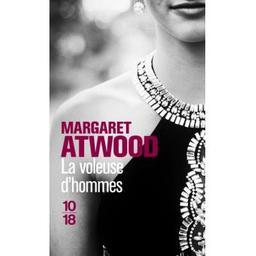 La voleuse d'hommes / Margaret Atwood | Atwood, Margaret (1939-....). Auteur