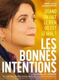 Bonnes intentions (Les) / Gilles Legrand, réal. | Legrand, Gilles (1958-....). Metteur en scène ou réalisateur. Scénariste