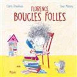 Florence, boucles folles / Claire Freedman | Freedman, Claire. Auteur