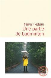 Une partie de badminton / Olivier Adam |