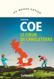 Le coeur de l'Angleterre : roman / Jonathan Coe   Coe, Jonathan (1961-....). Auteur