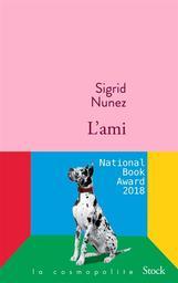 L' ami : roman / Sigrid Nunez | Nunez, Sigrid (1951-....). Auteur