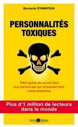 Personnalités toxiques : petit guide de survie face aux personnes qui empoisonnent notre existence / Bernardo Stamateas | Stamateas, Bernardo. Auteur