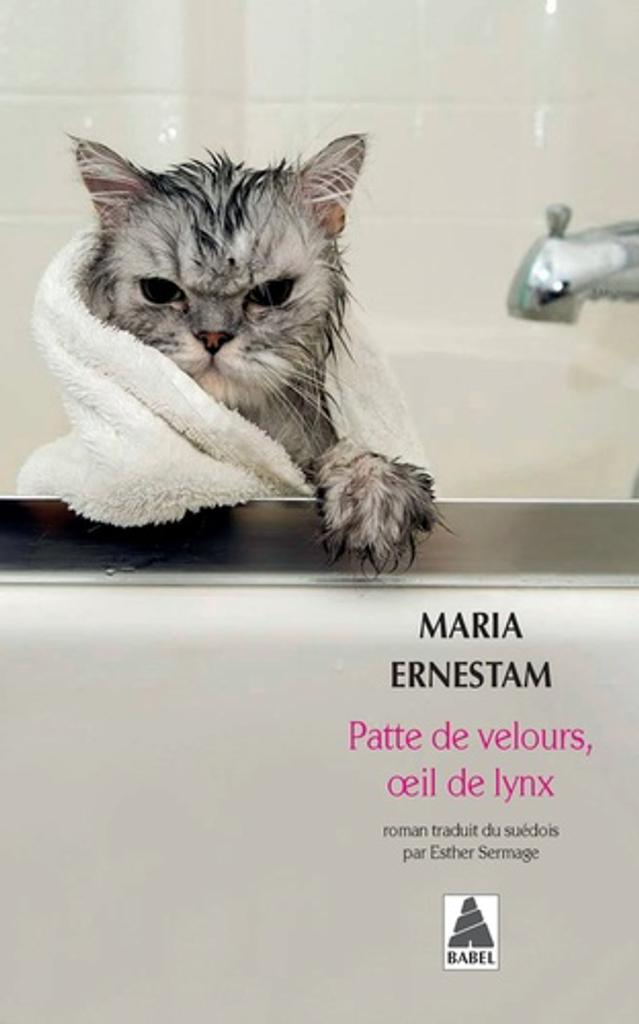 Patte de velours, oeil de lynx : roman / Maria Ernestam |