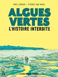Algues vertes : l'histoire interdite / une enquête d'Inès Léraud | Léraud, Inès. Auteur