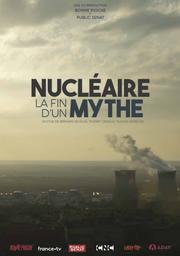 Nucléaire, la fin d'un mythe / Bernard Nicolas, réal. |