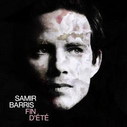 Fin d'été / Samir Barris | Barris, Samir. Compositeur