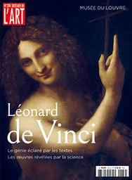 Léonard de Vinci : Le génie éclairé par les textes, les oeuvres révélées par la science |
