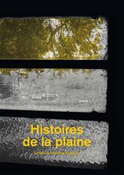 Histoires de la plaine / Christine Seghezzi, réal. | Seghezzi, Christine. Metteur en scène ou réalisateur. Scénariste