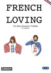 French loving / Audrey Valtille, réal.   Valtille, Audrey. Metteur en scène ou réalisateur. Scénariste