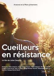 Cueilleurs en résistance / Julien Despres, réal. |