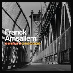 Gotham goodbye / Franck Amsallem   Amsallem, Franck. Musicien