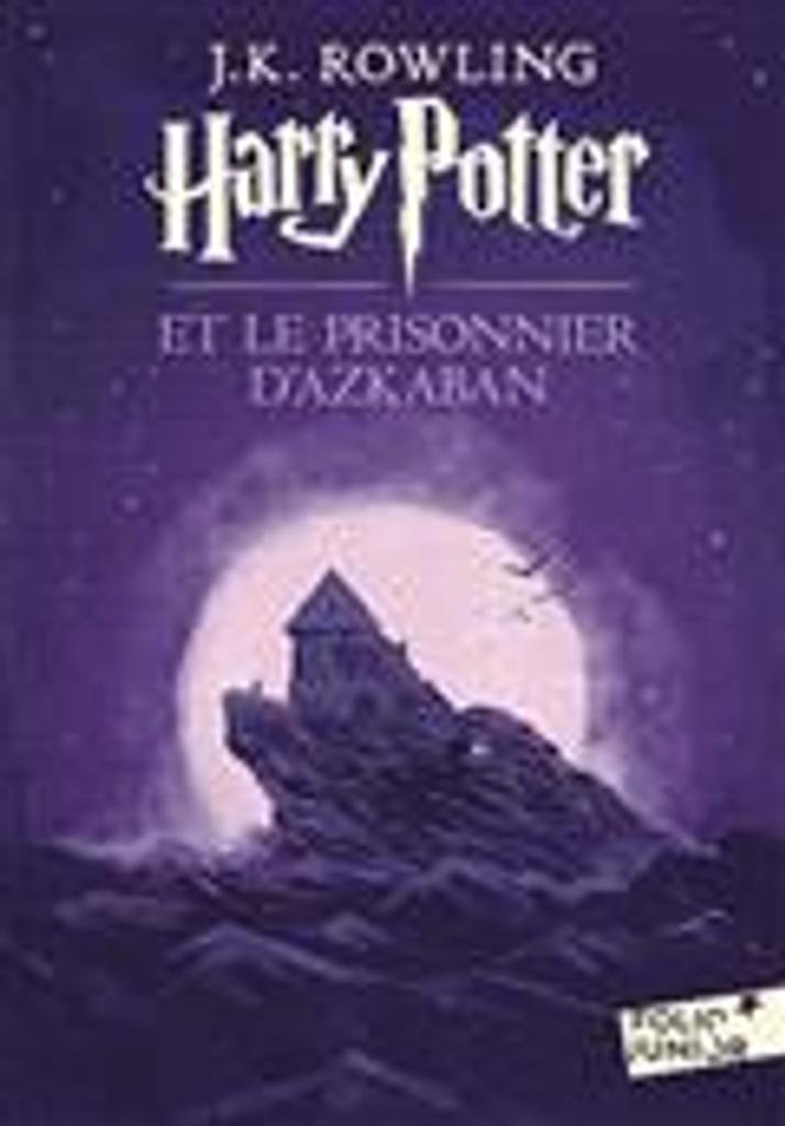Harry Potter et le prisonnier d'Azkaban / J.K. Rowling   Rowling, Joanne Kathleen. Auteur