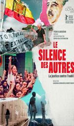 Le Silence des autres : la justice contre l'oubli / Almudena Carracedo, Robert Bahar, réalisation, scénario   Carracedo, Almudena (1972-....). Metteur en scène ou réalisateur. Scénariste. Photographe