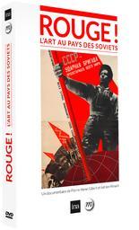 Rouge ! L'art au pays des soviets / Pierre-Henri Gibert, réal. |