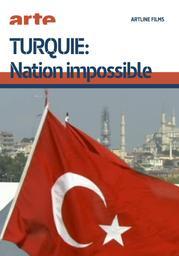 Turquie : Nation impossible / Nicolas Glimois, réal., Jean-François Colosimo, scén. |