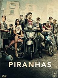 Piranhas / Claudio Giovannesi, réal. |