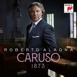 Caruso 1873 / Roberto Alagna | Alagna, Roberto (1963-....). Chanteur