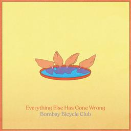 Everything else has gone wrong / Bombay Bicycle Club   Bombay Bicycle Club. Musicien