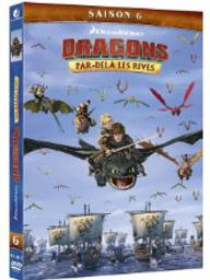 Dragons - Par-delà les rives . Saison 6 / David Jones, réal. |