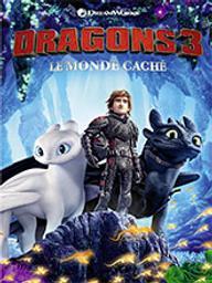 Dragons 3 : Le monde caché / Dean DeBlois, réal. | DeBlois, Dean (1970-....). Metteur en scène ou réalisateur. Scénariste