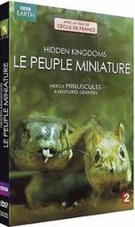 peuple miniature (Le) = Hidden kingdom / Simon Bell, Mark Brownlow, Michael Gunton, réal. | Bell, Simon. Metteur en scène ou réalisateur