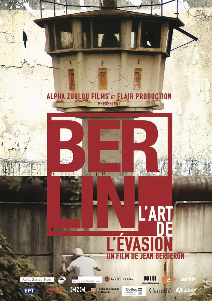 Berlin, l'art de l'évasion / Jean Bergeron, réal. |