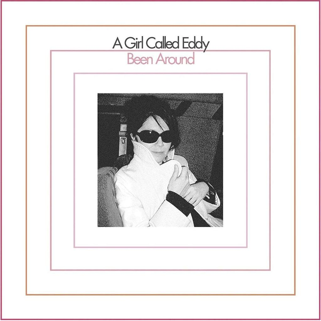Been around / Girl Called Eddy (A) |