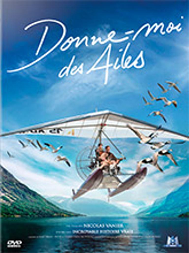 Donne-moi des ailes / Nicolas Vanier, réal. |