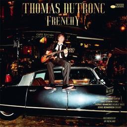 Frenchy / Thomas Dutronc | Dutronc, Thomas. Compositeur