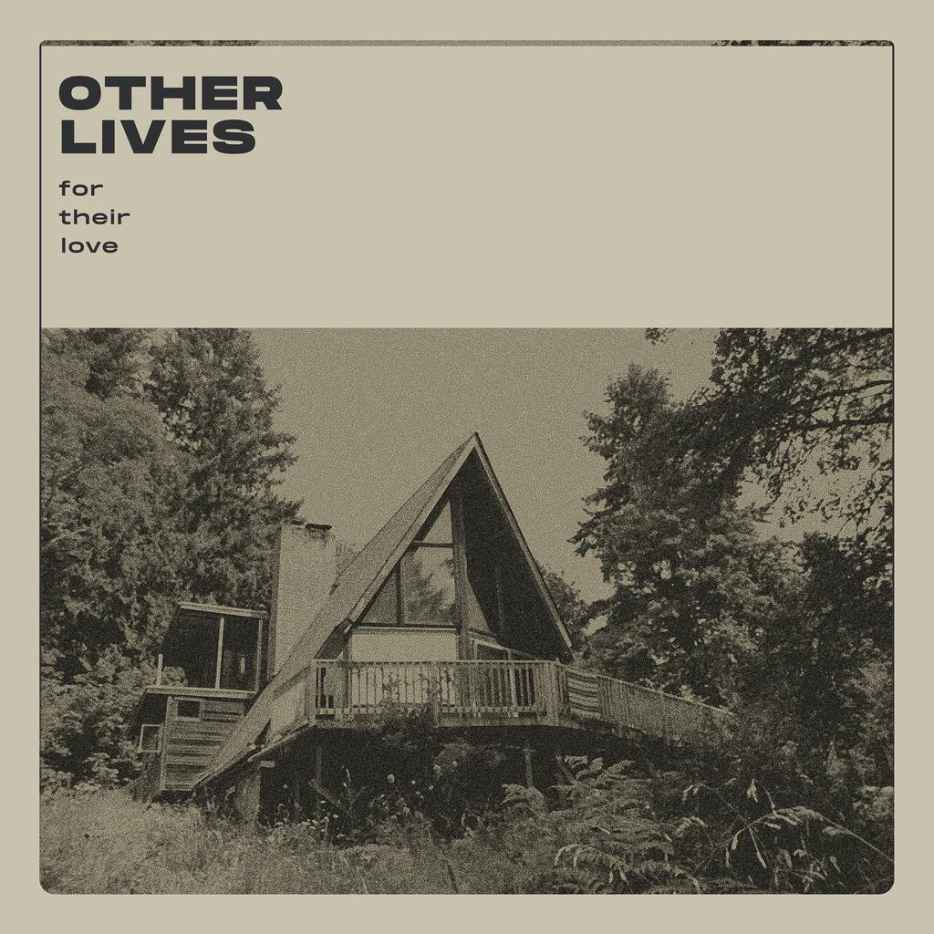 For their love / Other Lives |