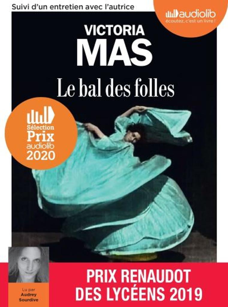 Le bal des folles / Victoria Mas, auteur du texte  