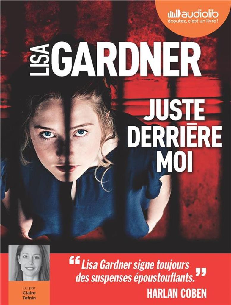Juste derrière moi / Lisa Gardner, auteur du texte ; Cécile Deniard, traducteur  