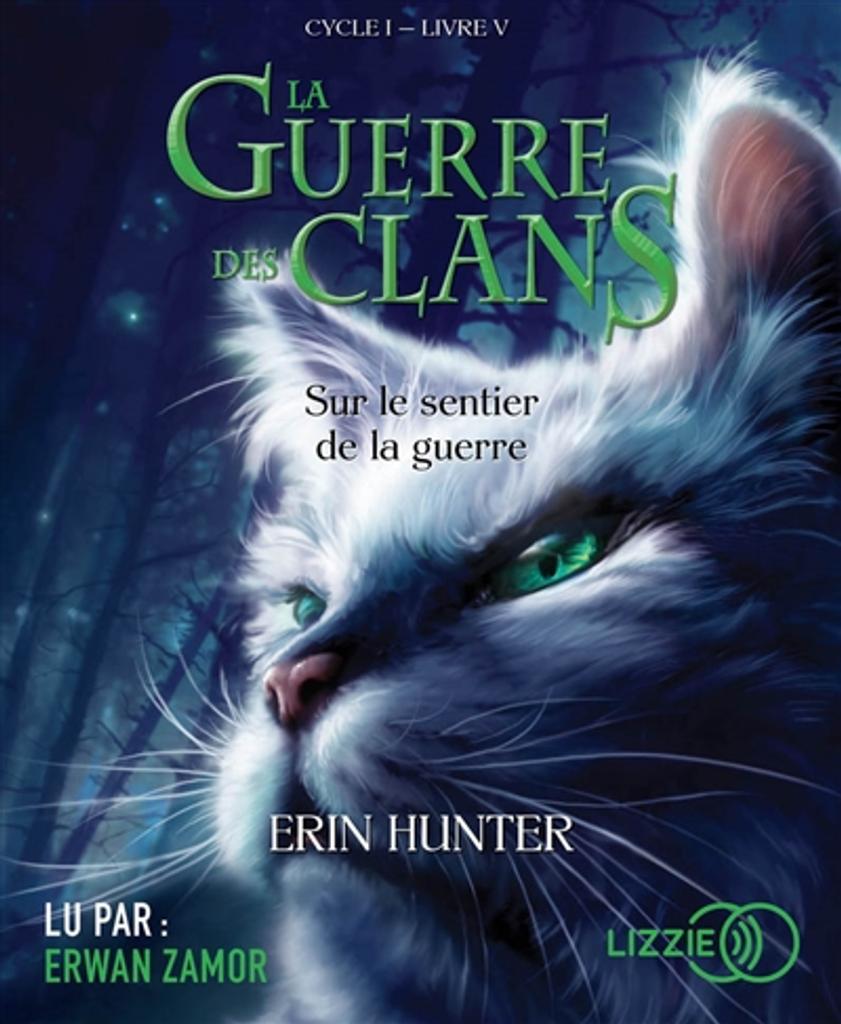 Sur le sentier de la guerre : La guerre des clans / Erin Hunter, auteur du texte ; Cécile Pournin, traducteur |