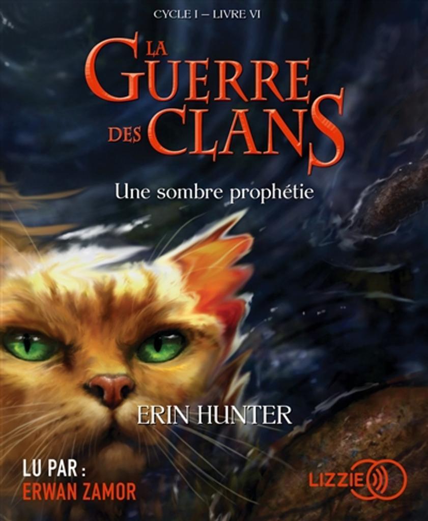 Une sombre prophétie : La guerre des clans / Erin Hunter, auteur du texte ; Aude Carlier, traducteur |